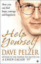 Help Yourself: How you can find hope, courage and happiness by Dave Pelzer (Pap…
