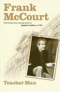 Teacher Man: A Memoir (The Frank McCourt Memoirs) - Hardcover - VERY GOOD