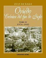 Oviedo, crónica de fin de siglo Tomo IV 1976 1985