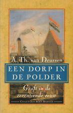 EEN DORP IN DE POLDER (GRAFT IN DE ZEVENTIENDE EEUW) - A.Th. van Deursen