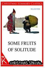 Some Fruits of Solitude [Christmas Summary Classics] by William Penn (2013,...