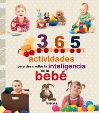 365 actividades para desarrollar la inteligencia de tu bebé (Embarazo y primeros