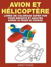 Avion et Helicoptere : Livres de Coloriage Super Fun Pour Enfants et Adultes...