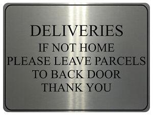 725 DELIVERIES IF NOT HOME PARCELS BACK DOOR Metal Aluminium Sign Plaque House