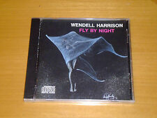 WENDELL HARRISON - Fly by Night - cd nuovo sigillato