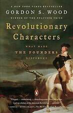 Revolutionary Characters: What Made the Founders Different by Gordon S. Wood