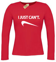 I Just Can't Womens Long Sleeve Funny T Shirt joke lazy humor gift slogan ladies