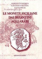 HN LE MONETE SICILIANE DAI BIZANTINI AGLI ARABI - Ed. D'Andrea - NOVITA' -