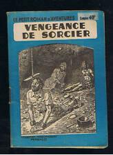 VENGEANCE DE SORCIER MAX ANDRE DAZERGUES LE PETIT ROMAN D'AVENTURES 129 FERENCZI