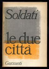 SOLDATI MARIO LE DUE CITTA' GARZANTI 1964 I° EDIZ. ROMANZI MODERNI