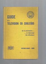 Guide de la télévision en couleurs de la colorimétrie au dépannage des télés E27