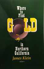 Where to Find GOLD in Northern California book NEW James Klien