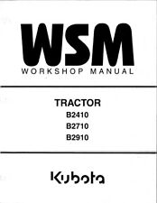 KUBOTA TRACTOR B2410 B2710 B2910 WORKSHOP MANUAL REPRINTED 2007 EDITION
