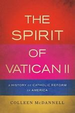 The Spirit of Vatican II: A History of Catholic Reform in America