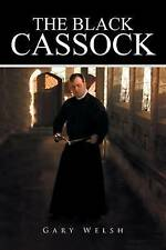 The Black Cassock by Gary Welsh (Paperback / softback, 2016)