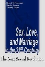 Sex, Love, and Marriage in the 21st Century: The Next Sexual Revolution