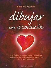 Dibujar Con El Corazon (Spanish Edition)