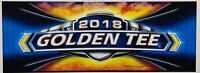 NEW 2018 Golden Tee Video Arcade Game Marquee - OEM Original Replacement Part