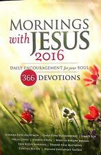 Mornings With Jesus 2016 Daily Encouragement For Your Soul devotional paperback