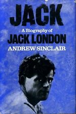Sinclair, Andrew JACK A BIOGRAPHY OF JACK LONDON 1978 Hardback BOOK