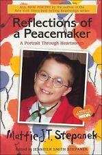 Reflections of a Peacemaker: A Portrait Through Heartsongs, Mattie J.T. Stepanek
