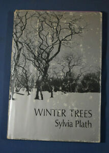 Winter Trees by Sylvia Plath Harper & Row First American Edition 1972