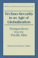 Techno-Security in an Age of Globalization: Perspectives from the Pacific Rim (P