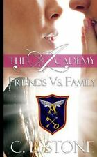 The Academy: Friends vs. Family by C. Stone (2014, Paperback)