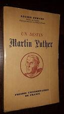 UN DESTIN - Martin Luther - Lucien Febvre 1952