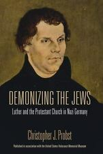 Demonizing the Jews: Luther and the Protestant Church in Nazi Germany: By Pro...