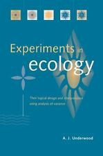 Experiments in Ecology : Their Logical Design A. J. Underwood Paperback Book