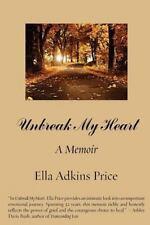 Unbreak My Heart : A Memoir by Ella Adkins Price (2011, Paperback)