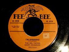 DEL VIKING~I'M SPINNING~YOU SAY YOU LOVE ME~ FEE BEE 218~ORIG PRESS~ DOO WOP 45