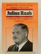 Johannes Kunz Robert Prantner Julius Raab Ansichten des Staatsvertragskanzlers
