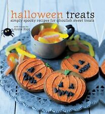 Halloween Treats : Simply Spooky Recipes for Ghoulish Sweet Treats by Annie Rigg