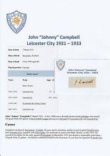 JOHNNY CAMPBELL Leicester City 1931-1933 MOLTO RARA ORIGINALE FIRMATO TAGLIO / CARD