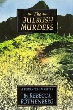 The Bulrush Murders: A Botanical Mystery, Rebecca Rothenberg, Acceptable Book