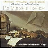 Per Monsieur Pisendel - Albinoni, Vivaldi: Six Virtuoso Violin Sonatas of the Ba