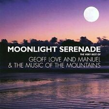 GEOFF LOVE/MANUEL & THE MUSIC OF THE MOUNTAINS - MOONLIGHT SERENADE: THE VERY BE