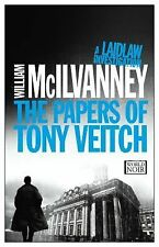 The Papers of Tony Veitch by William McIlvanney (2014, Paperback)