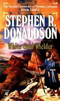 White Gold Wielder (The Second Chronicles of Thomas Covenant, Book 3) by Stephen