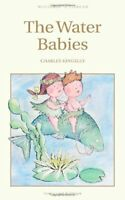 The Water Babies (Wordsworth Children's Classics) By Charles Kingsley
