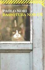 BASSOTUBA NON C'E'-Paolo Nori-FELTRINELLI (2009)