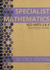 2018 Summary Notes for VCE Specialist Mathematics Units 3 & 4 - SECOND EDITION