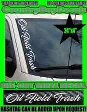 Oil Field Trash VERTICAL Windshield Vinyl Decal Sticker Truck Diesel Frac Turbo
