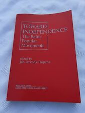 "(W) 1991 ""TOWARDS INDEPENDENCE - THE BALTIC POPULAR MOVEMENTS"" PAPERBACK BOOK"