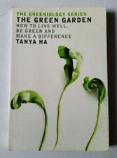 The Green Garden by Tanya Ha – The Greeniology Series How to live well, be green
