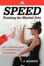 Speed Training for Combat, Boxing, Martial Arts, and MMA : How to Maximize...