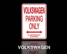 VOLKSWAGEN Parking Only Sign
