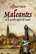 Maleantes : En la Sevilla Capital Del Mundo by Alfonso Delgado (2016, Paperback)